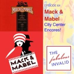 The Fabulous Invalid Episode 64 Mack & Mabel
