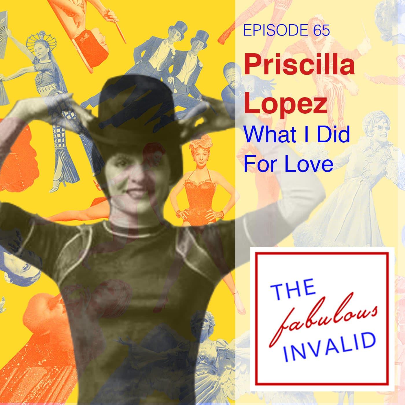 The Fabulous Invalid Episode 65 Priscilla Lopez