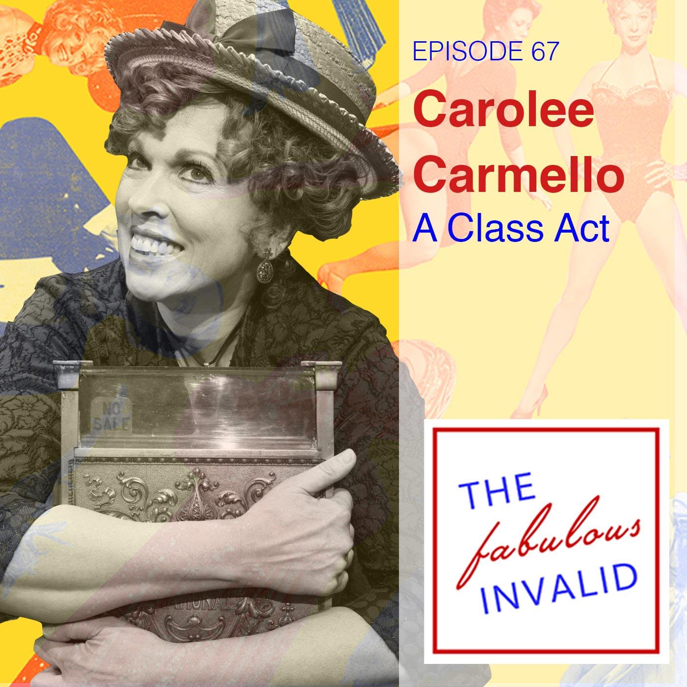 The Fabulous Invalid Episode 67 Carolee Carmello