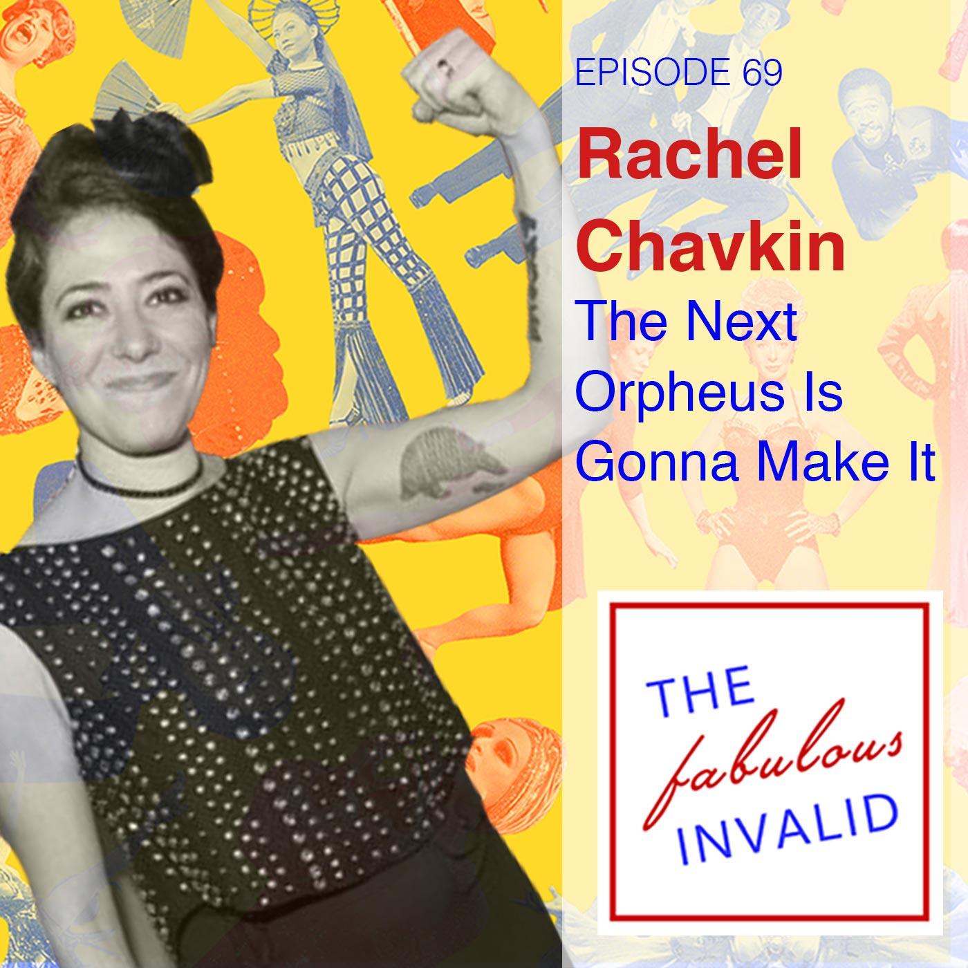 Fabulous Invalid Episode 69 Rachel Chavkin