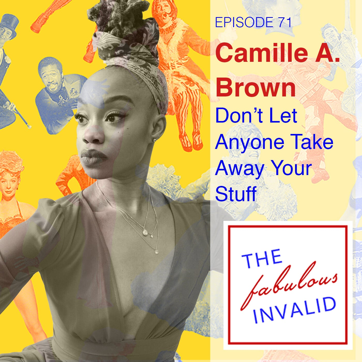 The Fabulous Invalid Episode 71 Camille Brown