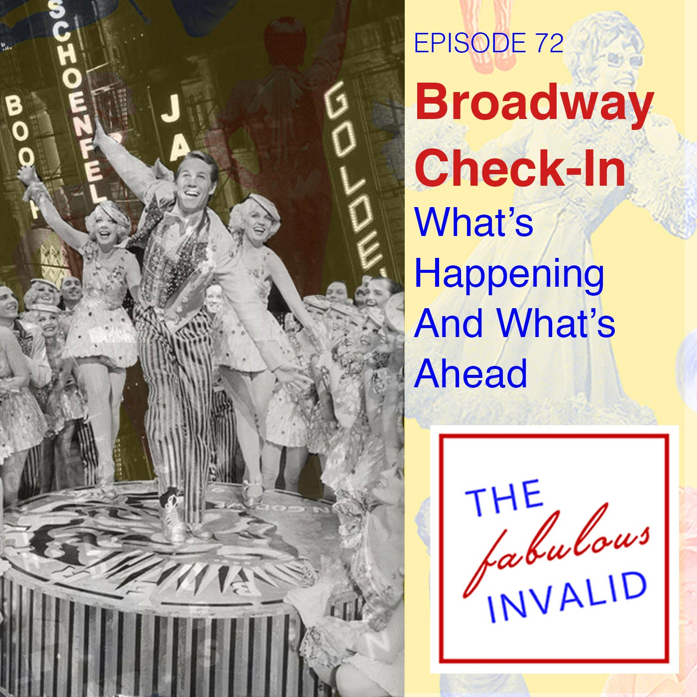 The Fabulous Invalid - Episode 72: Broadway Check-In: What's Happening And What's Ahead