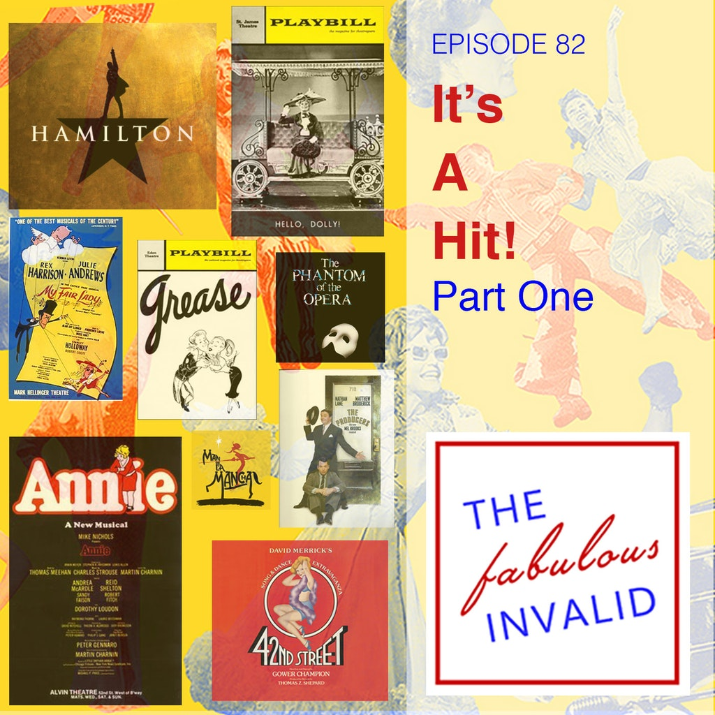 The Fabulous Invalid - Episode 82: It's A Hit! Part One