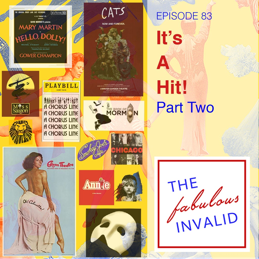 The Fabulous Invalid - Episode 83: It's A Hit! Part Two
