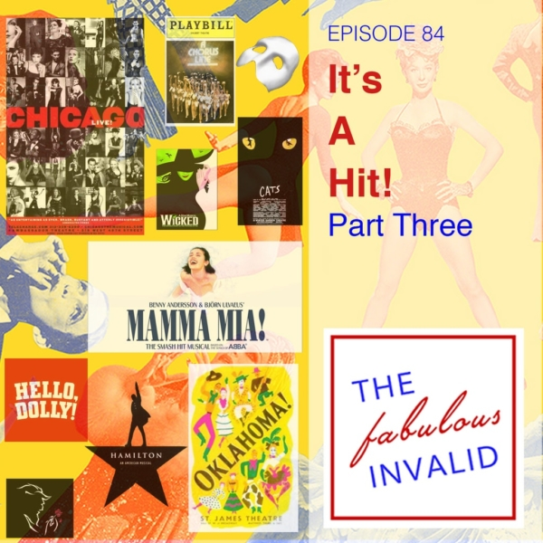 The Fabulous Invalid - Episode 84: It's A Hit! Part Three