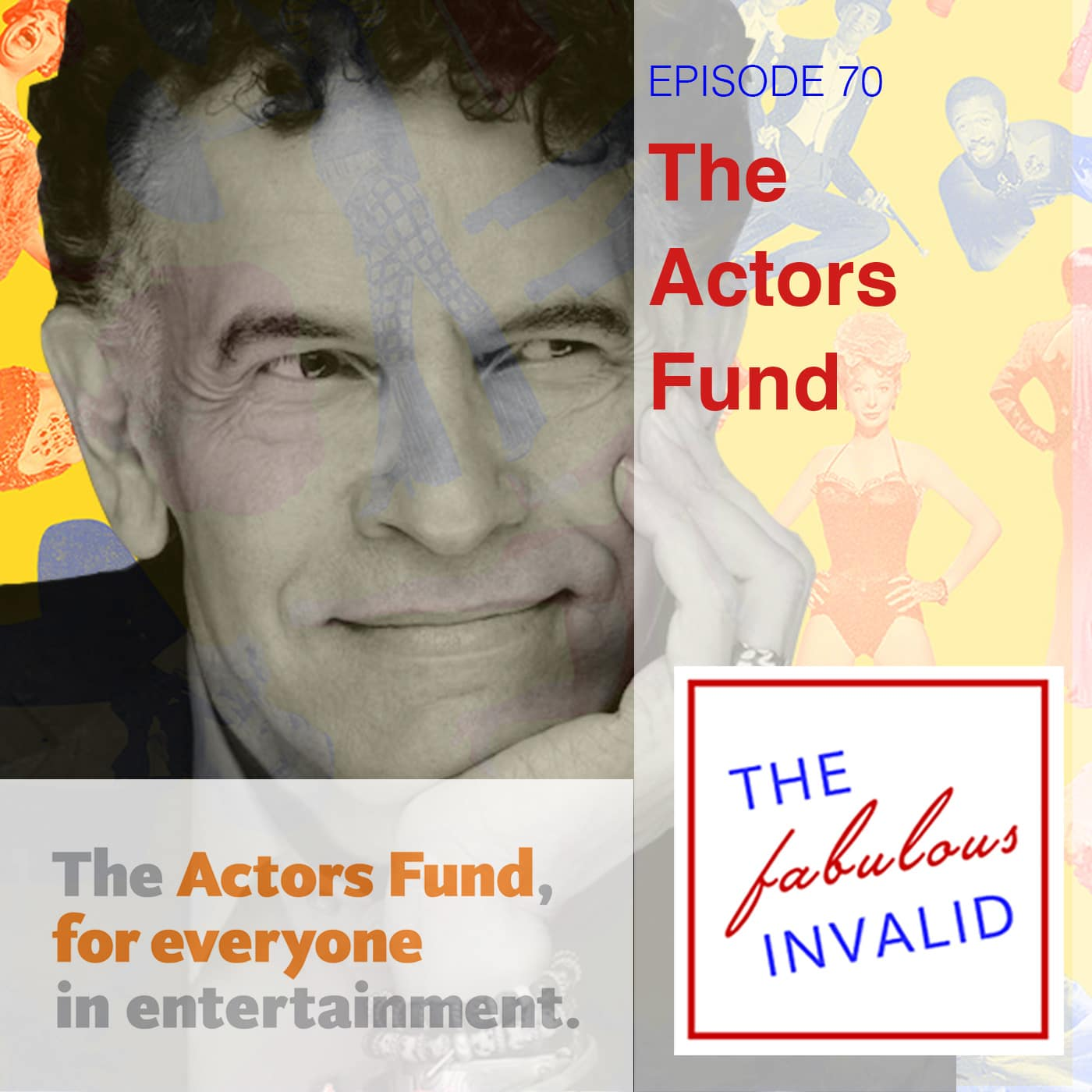The Fabulous Invalid Episode 70: The Actors Fund