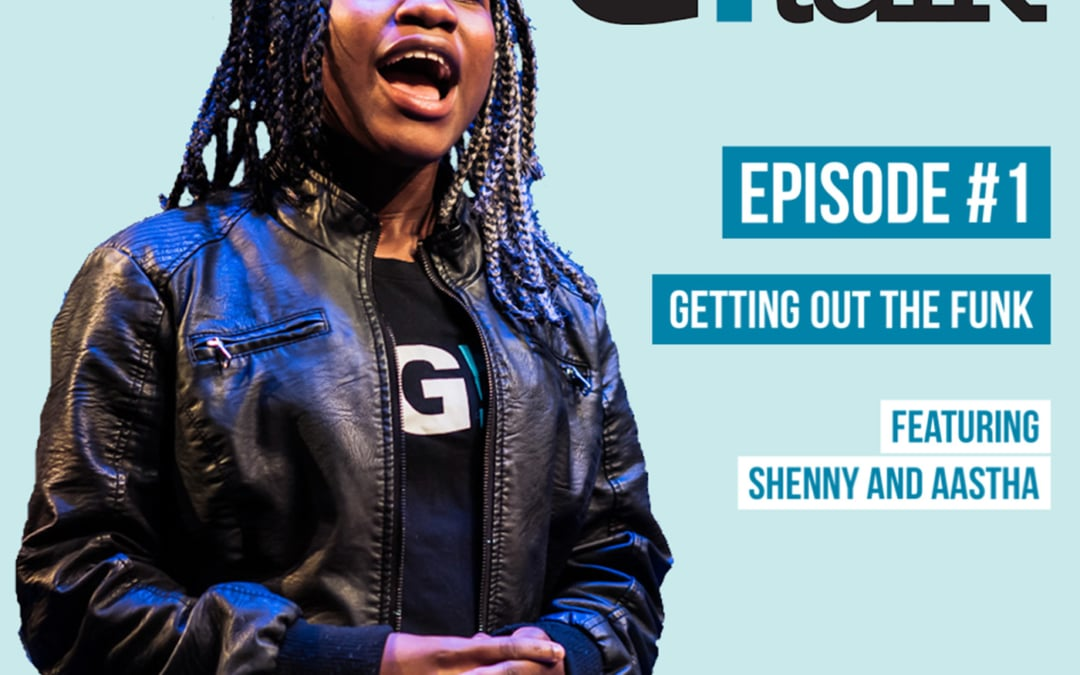 Episode #1 Getting Out The Funk (Shenny de Los Angeles and Aastha Jain)