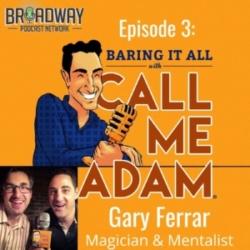 Baring It All With Call Me Adam Ep 3 Gary Ferrar