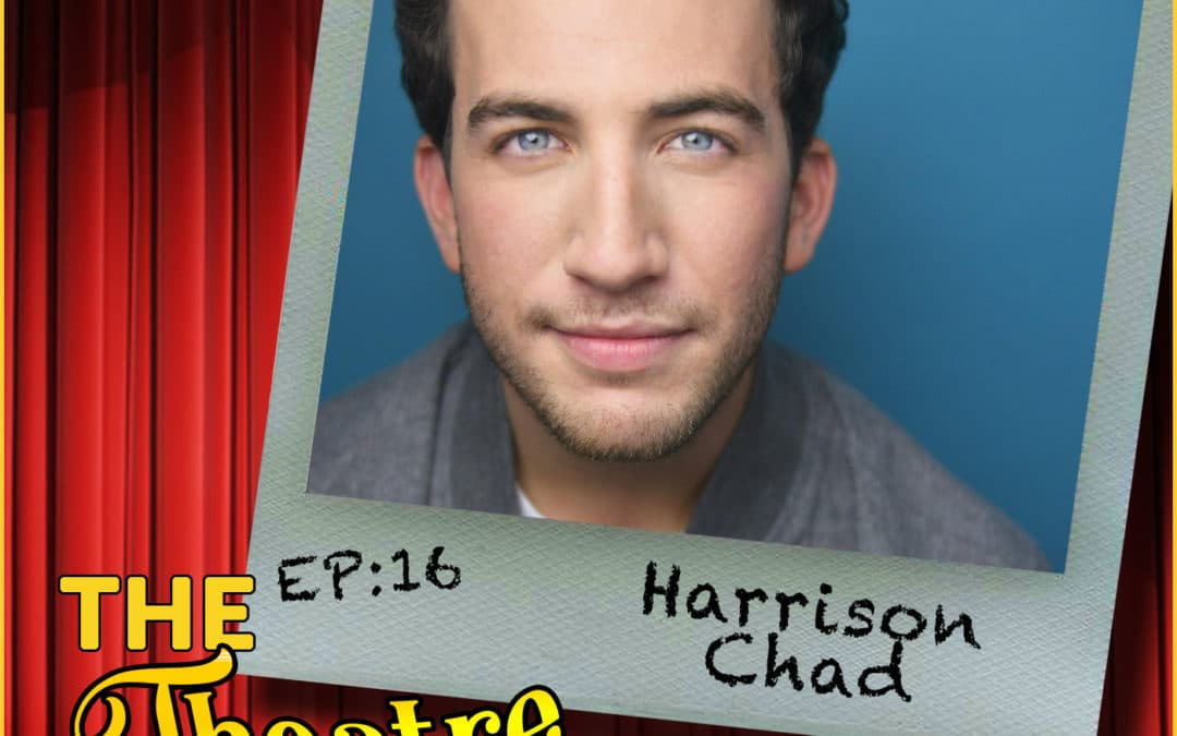 Ep16 – Harrison Chad