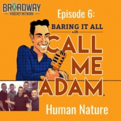 Baring It All With Call Me Adam Ep 6 Human Nature