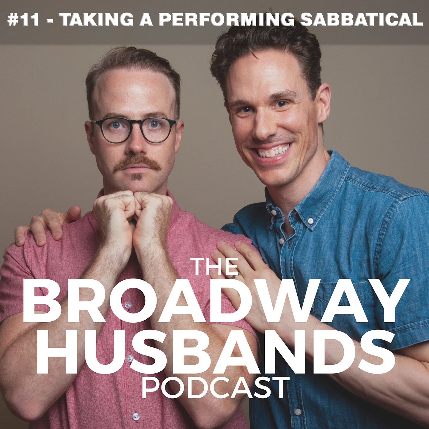 The Broadway Husbands Episode 11 Taking a Performing Sabbatical