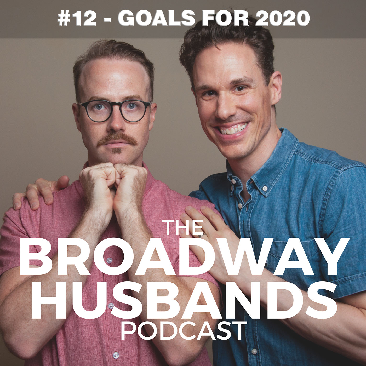 The Broadway Husbands Episode 12 Goals for 2020