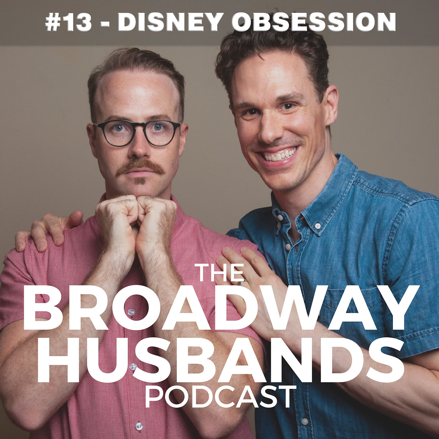 The Broadway Husbands Episode 13 Disney Obsession
