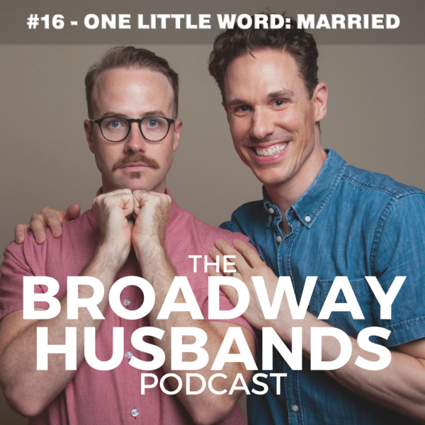 Broadway Husbands #16 - One Little Word: Married