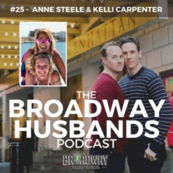 The Broadway Husbands Podcast - #25 - I love My Wife, Kelli and Anne