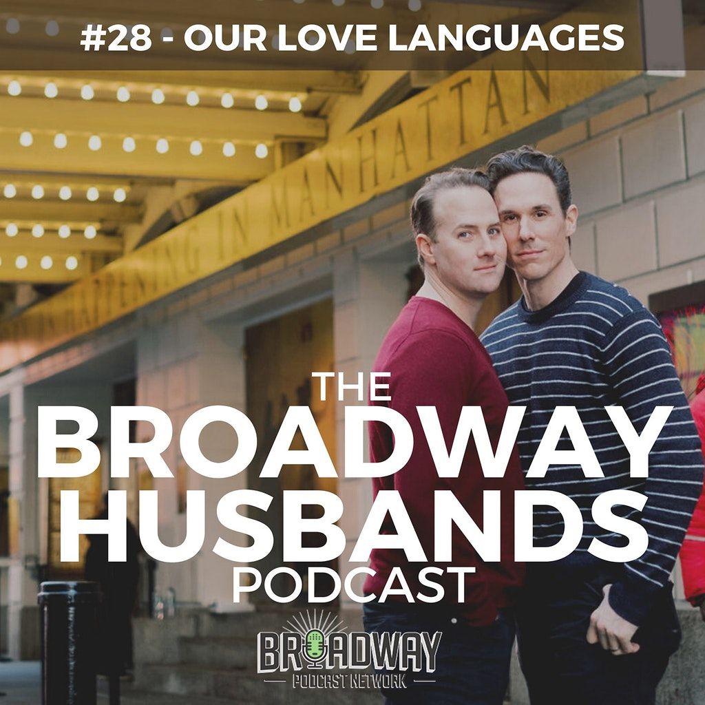 The Broadway Husbands Podcast - #28 - Our Love Language