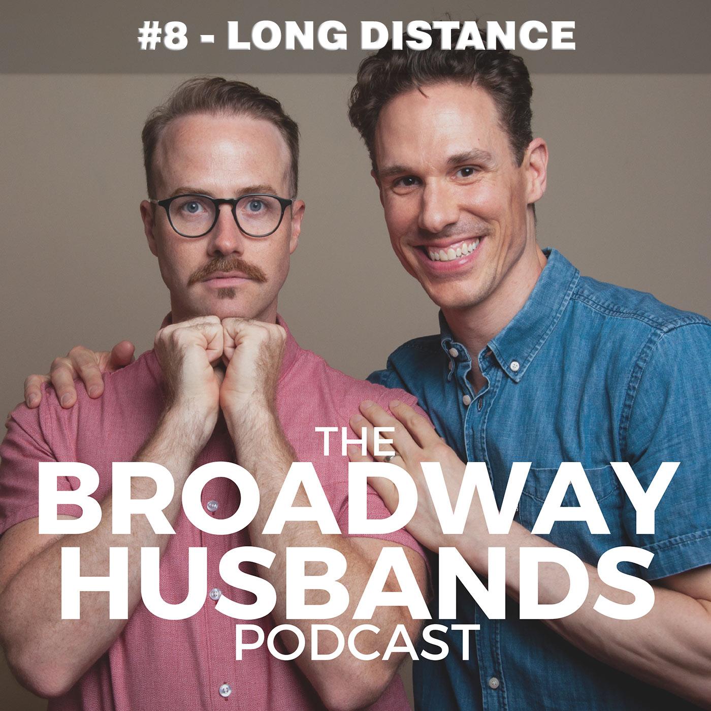 the Broadway Husbands Episode 8 Long Distance