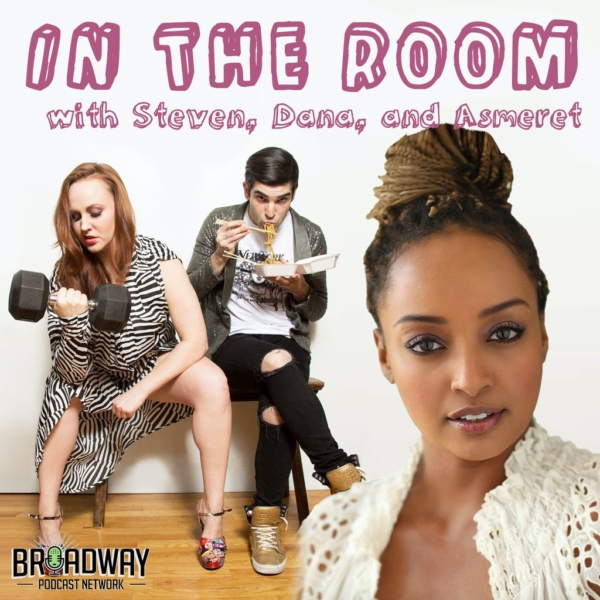 In the Room with Steven and Dana - Yes, and… (feat. Asmeret Ghebremichael)