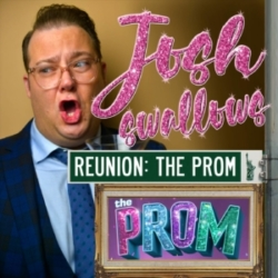 Josh Swallows Broadway Episode 17 The Prom Reunion