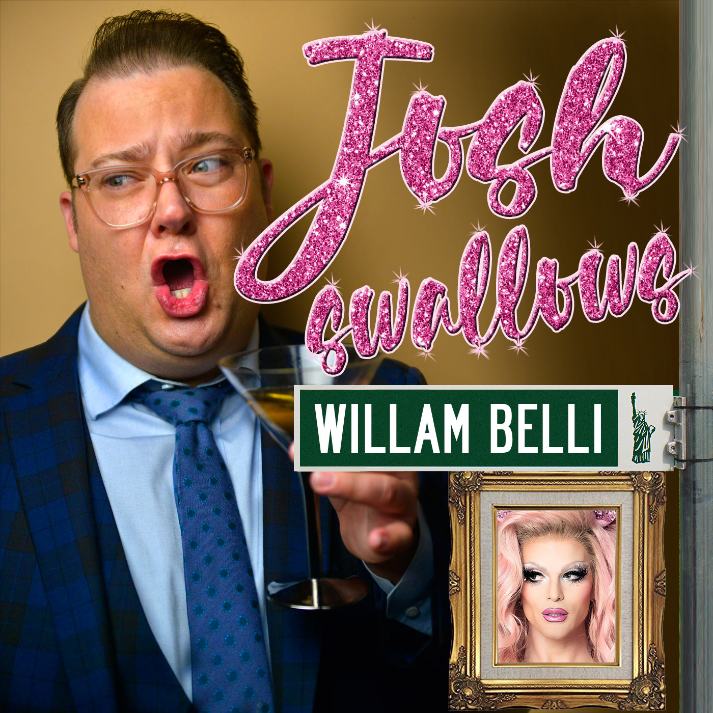 Josh Swallows Broadway Ep19 - Willam Belli, I'm gassy like a star