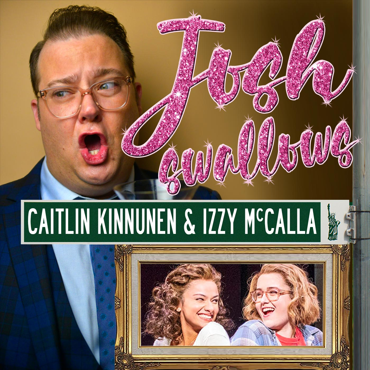 Josh Swallows Broadway Ep23 - Caitlin Kinnunen & Izzy McCalla, he's got to pitch in and put on his royal nappies!