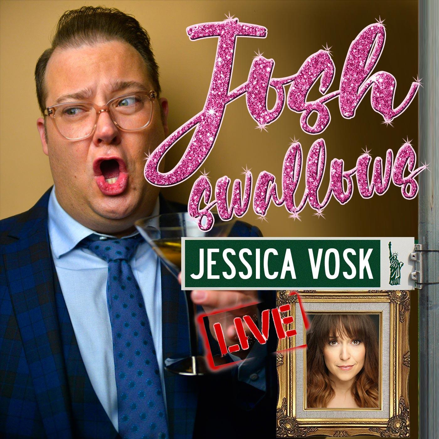 Josh Swallows Broadway with Josh Lamon Episode 13 Jessica Vosk Live