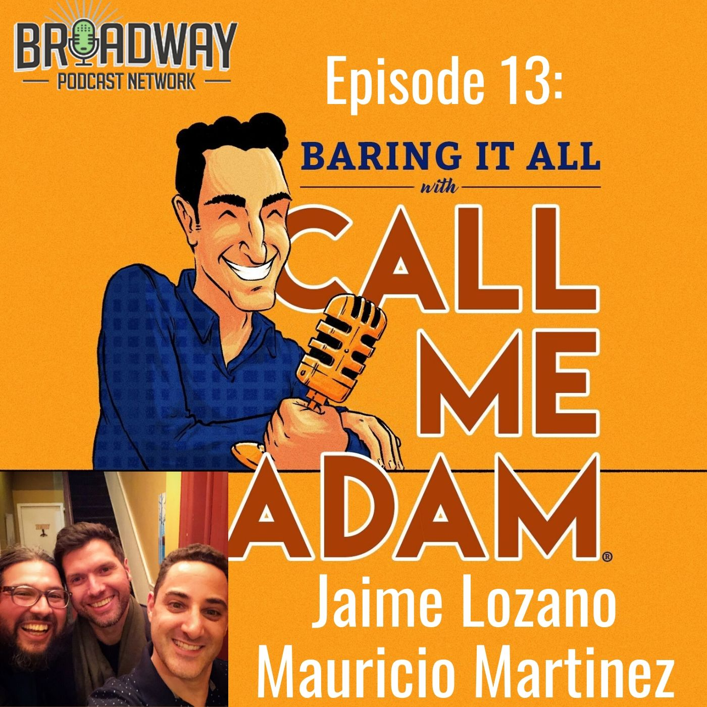 Baring It All With Call Me Adam Ep 13 Jaime Lozano _ Mauricio Martinez