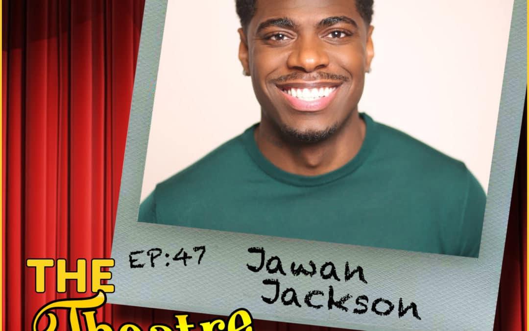Ep47 – Jawan Jackson