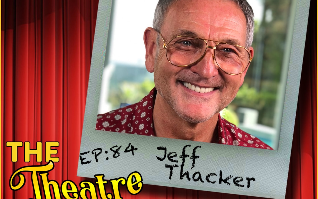 "Ep84 – Jeff Thacker, 5x Emmy nominee and ""So You Think You Can Dance"" Executive Producer"