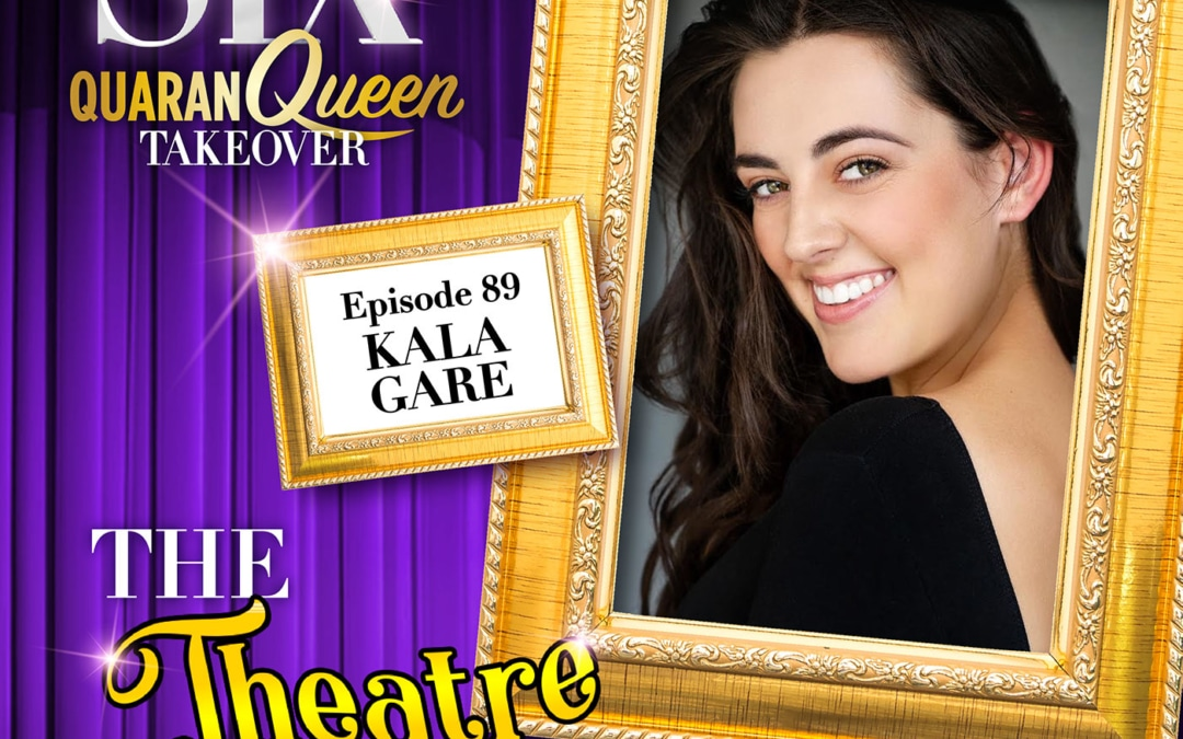 Ep89 – Kala Gare, Anne Boleyn in SIX the Musical (Australian cast)