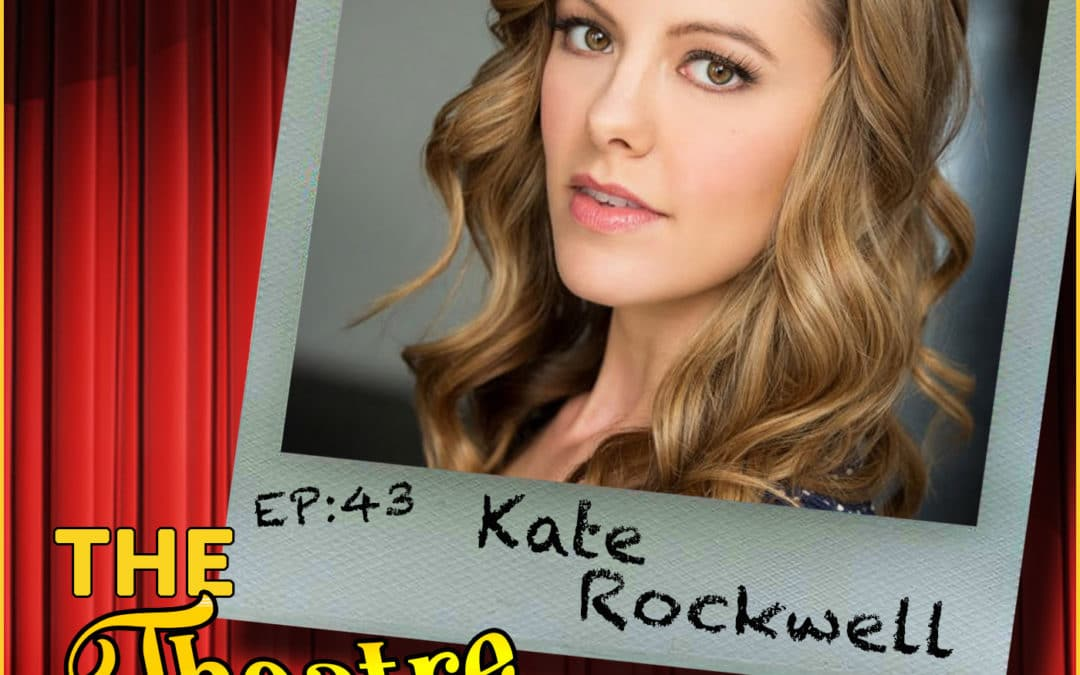 Ep43 – Kate Rockwell