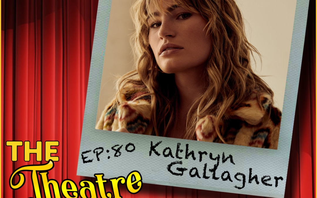 Ep80 – Kathryn Gallagher, Jagged Little Pill & Spring Awakening revival
