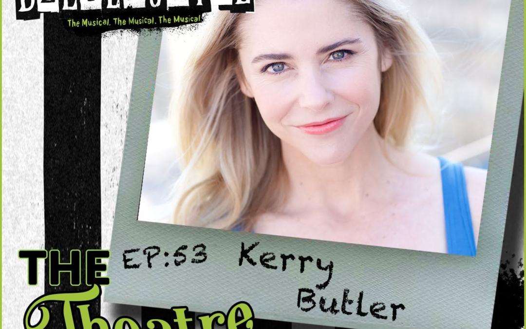 Ep53 – Kerry Butler