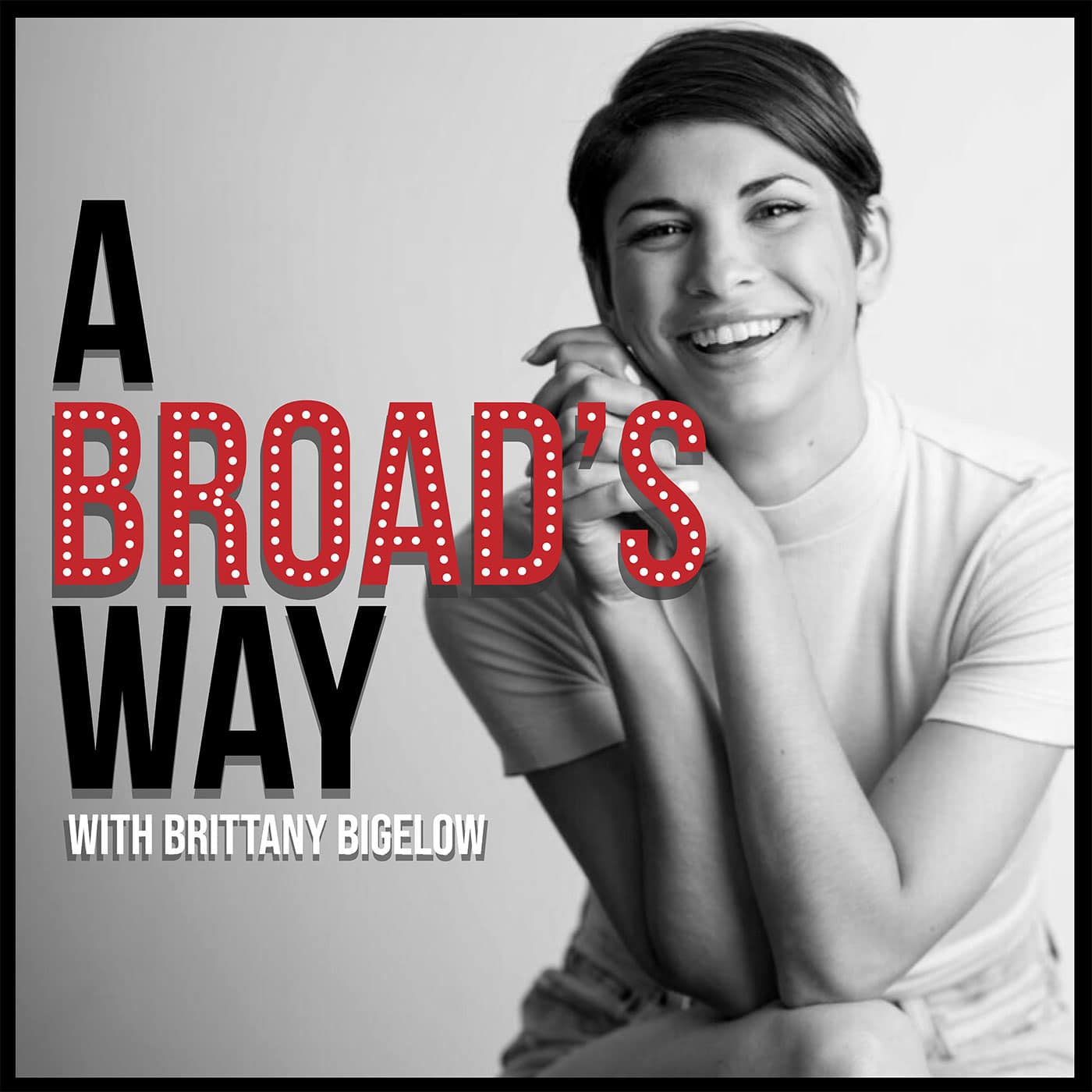 A Broad's Way Podcast Hosted by Brittany Bigelow