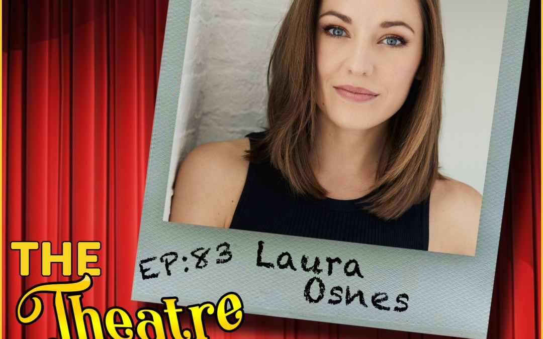 Ep83 – Laura Osnes: Cinderella, Bandstand, Bonnie & Clyde, Grease, Fosse/Verdon