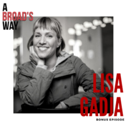 A Broad's Way Bonus with Guest Lisa Gajda