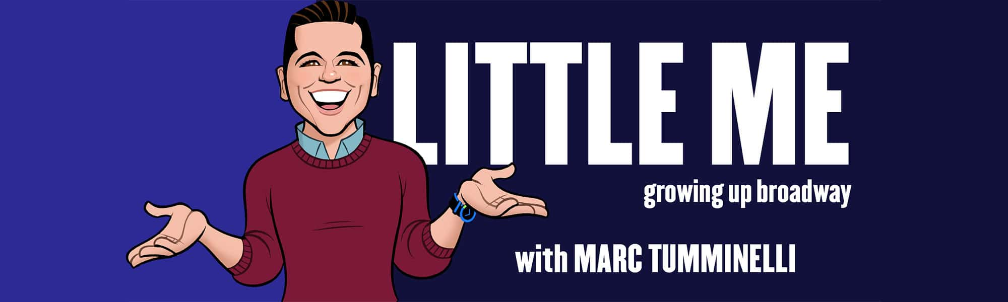 Little Me: Growing Up Broadway Podcast