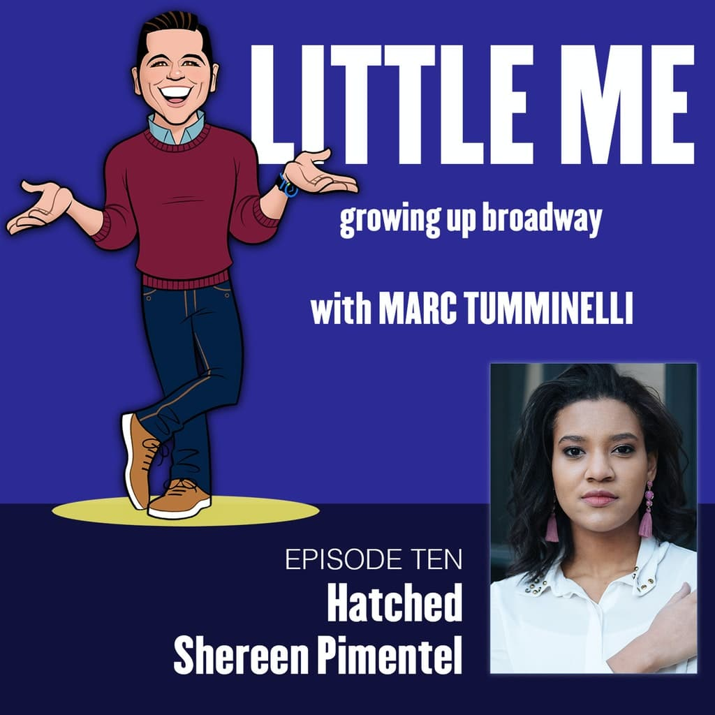LITTLE ME: Growing Up Broadway - Ep10 - Shereen Pimentel - Hatched