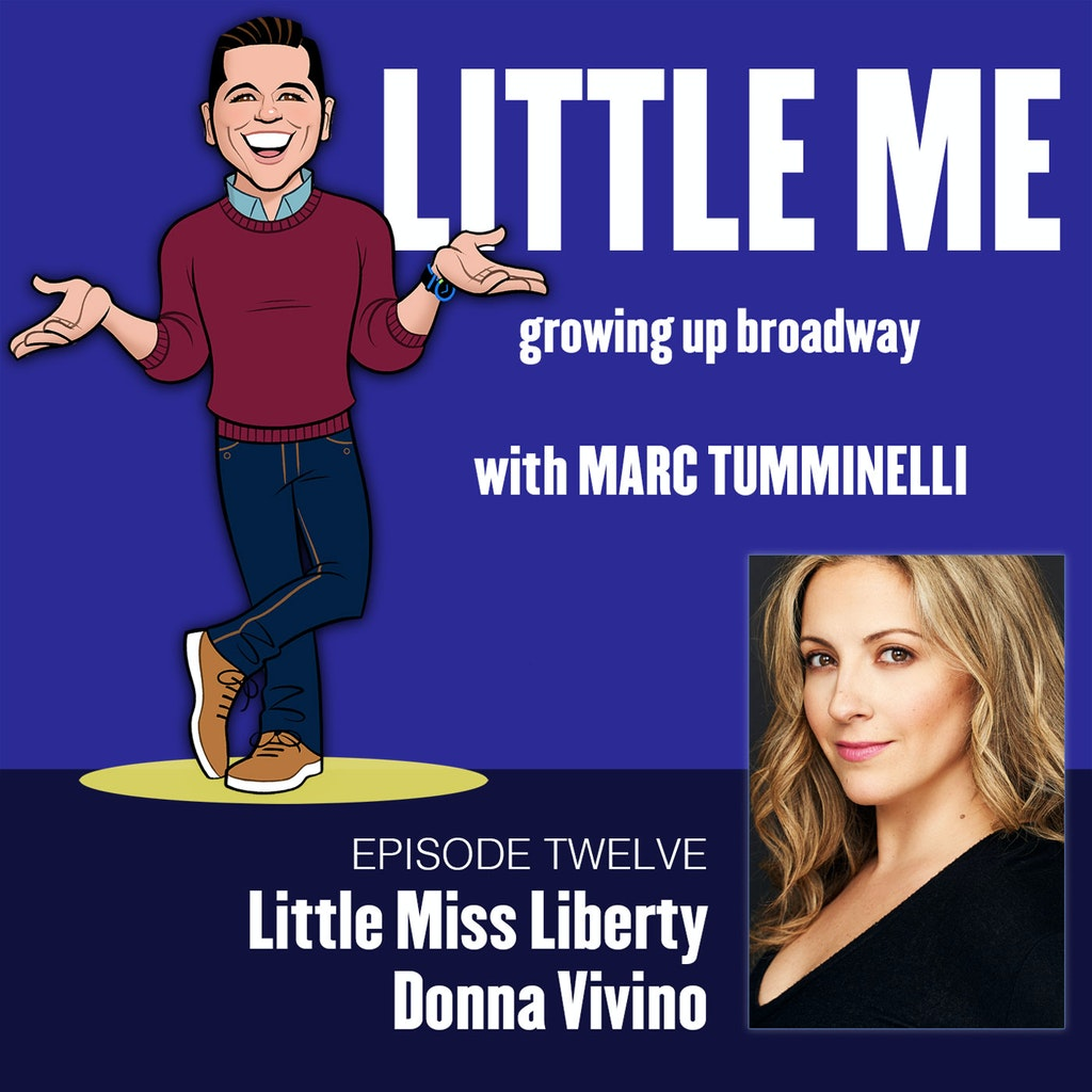 LITTLE ME: Growing Up Broadway - Ep12 - Donna Vivino - Little Miss Liberty