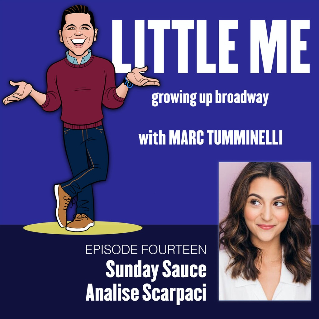 LITTLE ME: Growing Up Broadway - Ep14 - Analise Scarpaci - Sunday Sauce