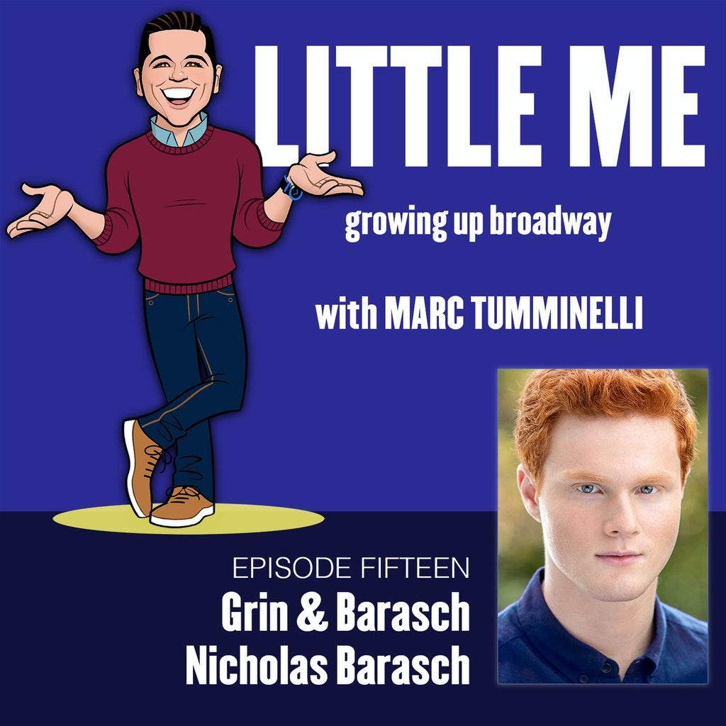 LITTLE ME: Growing Up Broadway - Ep15 - Nicholas Barasch - Grin and Barasch
