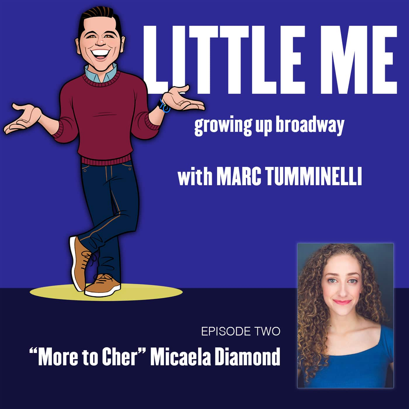 Little Me: Growing up Broadway - Ep2 - Michaela Diamond - More To Cher