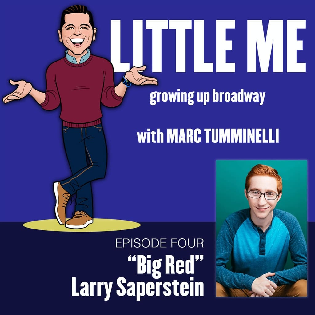 LITTLE ME: Growing Up Broadway - Ep4 - Larry Saperstein - Big Red