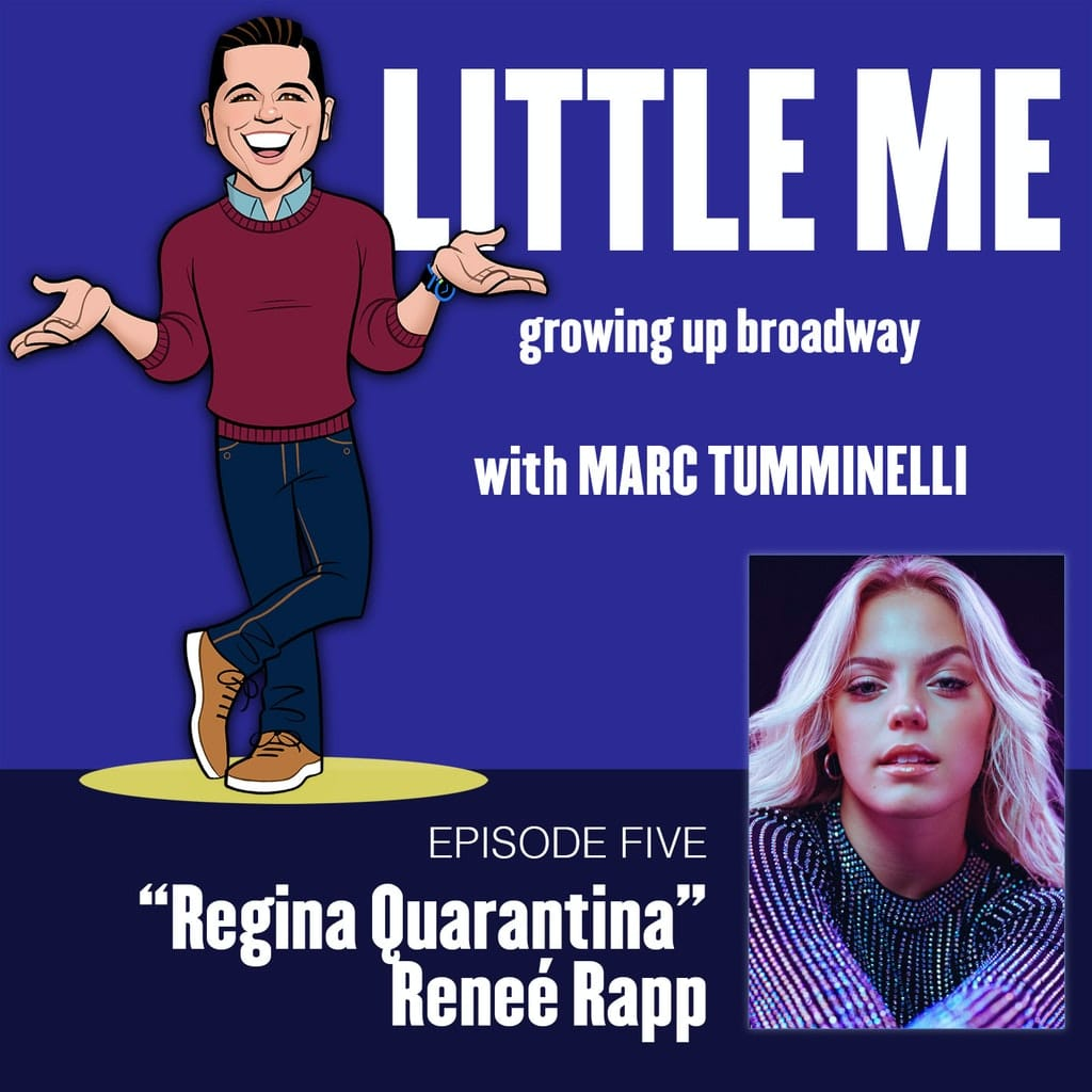 LITTLE ME: Growing Up Broadway - Ep5 - Reneé Rapp - Regina Quarantina