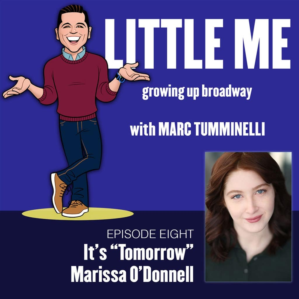 "LITTLE ME: Growing Up Broadway - Ep8 - Marissa O'Donnell - It's ""Tomorrow"""