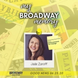 My Broadway Memory Good News 06.25.20: Entertainment For Change