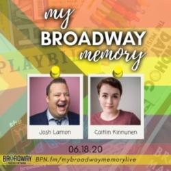 My Broadway Memory - Ep 06 - Josh Lamon & Caitlin Kinnunen