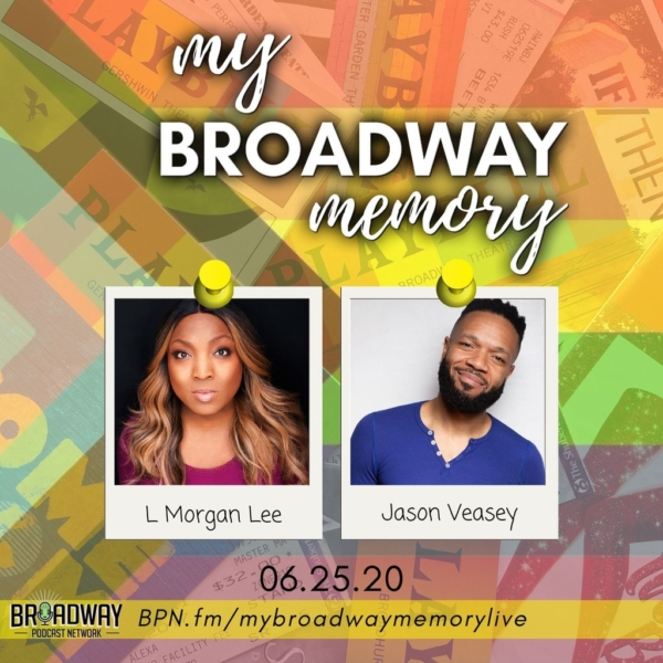My Broadway Memory - Ep 07 - L Morgan Lee & Jason Veasey