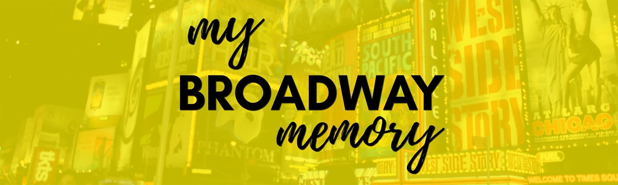 My Broadway Memory