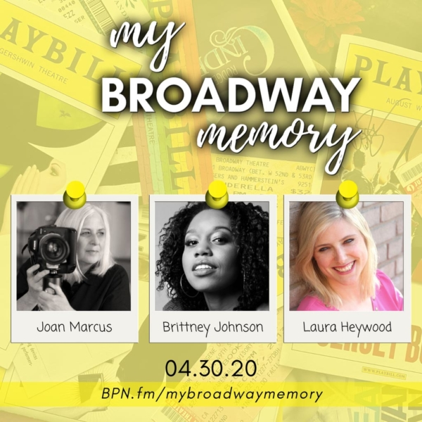 My Broadway Memory - 01 - Joan Marcus, Brittney Johnson, Laura Heywood